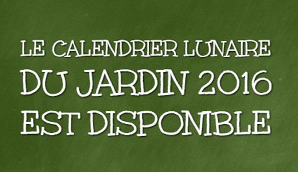 Le calendrier lunaire du jardin 2016 est disponible - Calendrier lunaire decembre 2016 ...